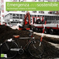 Cheesefake Factory. Metodi e strategie per l'archeologia di EMERGENZA (eco)SOSTENIBILE: in cantiere in bicicletta!