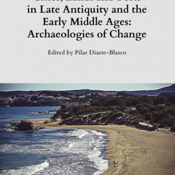 "Nuova uscita: ""Cities, Lands and Ports in Late Antiquity and the Early Middle Ages: Archaeologies of Change"""